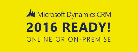 MS CRM 2016 Ready!